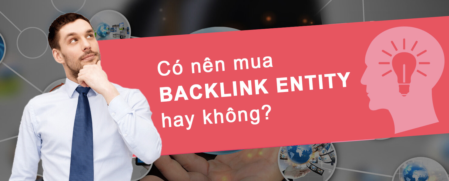 có nên mua backlink entity không
